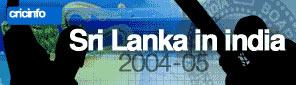 Cricinfo: Sri Lanka in India 2004-05